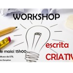 Workshop Escrita Criativa | 26 de maio | Sala Multiusos da UTIL