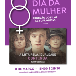 As Sufragistas | 8 de março | Auditório da Biblioteca Orlando Ribeiro